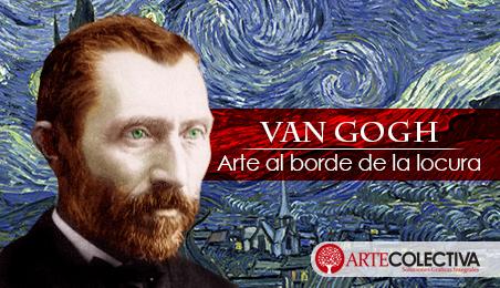 Van Gogh – Arte al borde de la locura